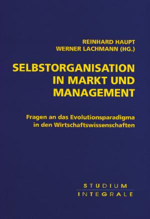 Selbstorganisation in Markt und Management?