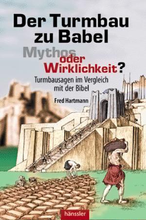 Der Turmbau zu Babel - Mythos oder Wirklichkeit?