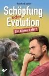 Schöpfung oder Evolution. Ein klarer Fall!?