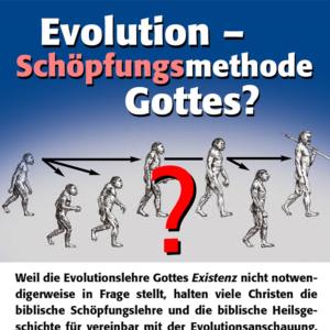 Evolution – Schöpfungsmethode Gottes?